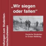 """Marc Zirlewagen: """"Wir siegen oder fallen"""", Deutsche Studenten im Ersten Weltkrieg, SH-Verlag"""